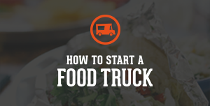 How to Start a Food Truck (2)